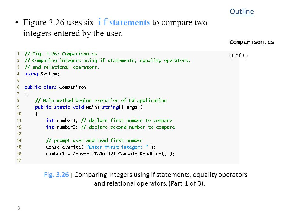 8 Figure 3.26 uses six if statements to compare two integers entered by the user.