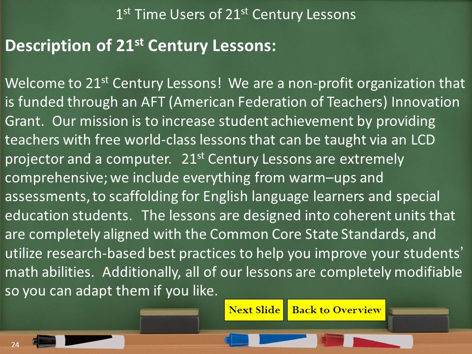Back to Overview 24 1 st Time Users of 21 st Century Lessons Welcome to 21 st Century Lessons.