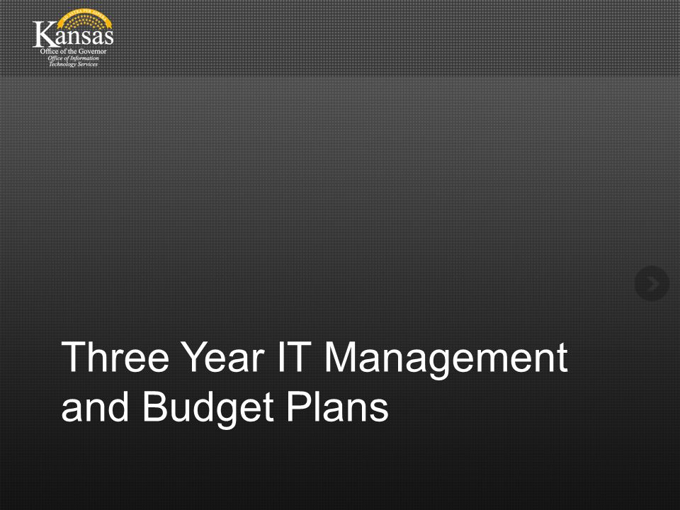 Three Year IT Management and Budget Plans