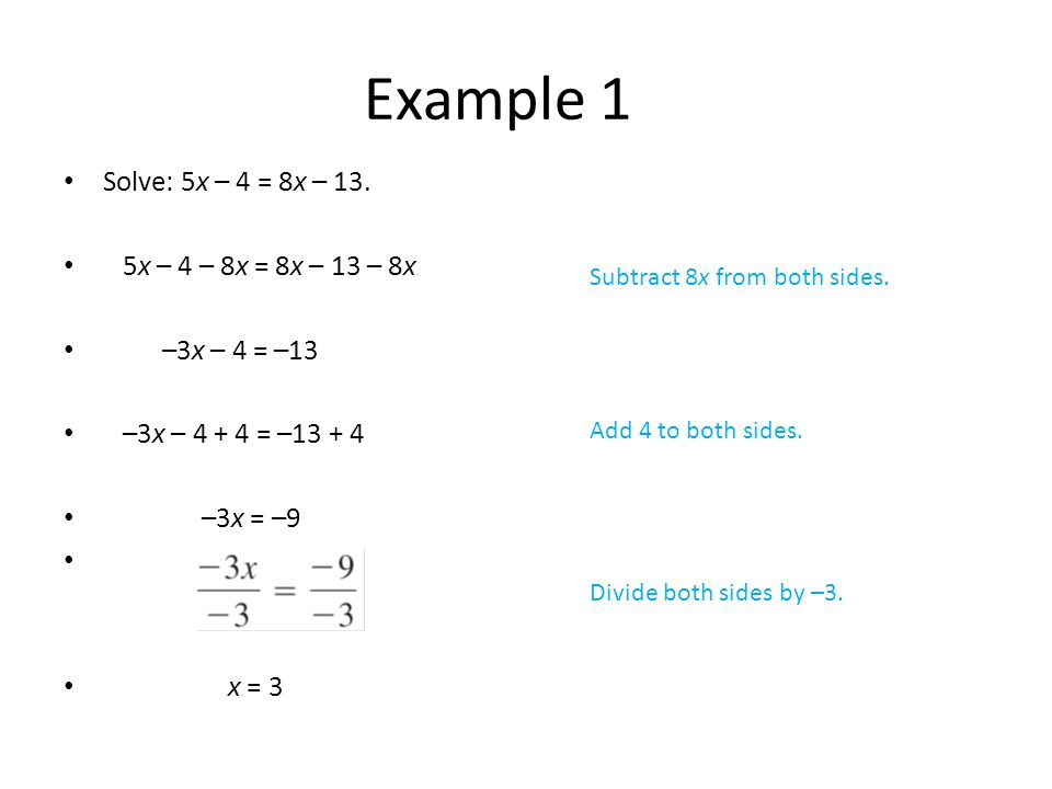 Solve: 5x – 4 = 8x – 13.