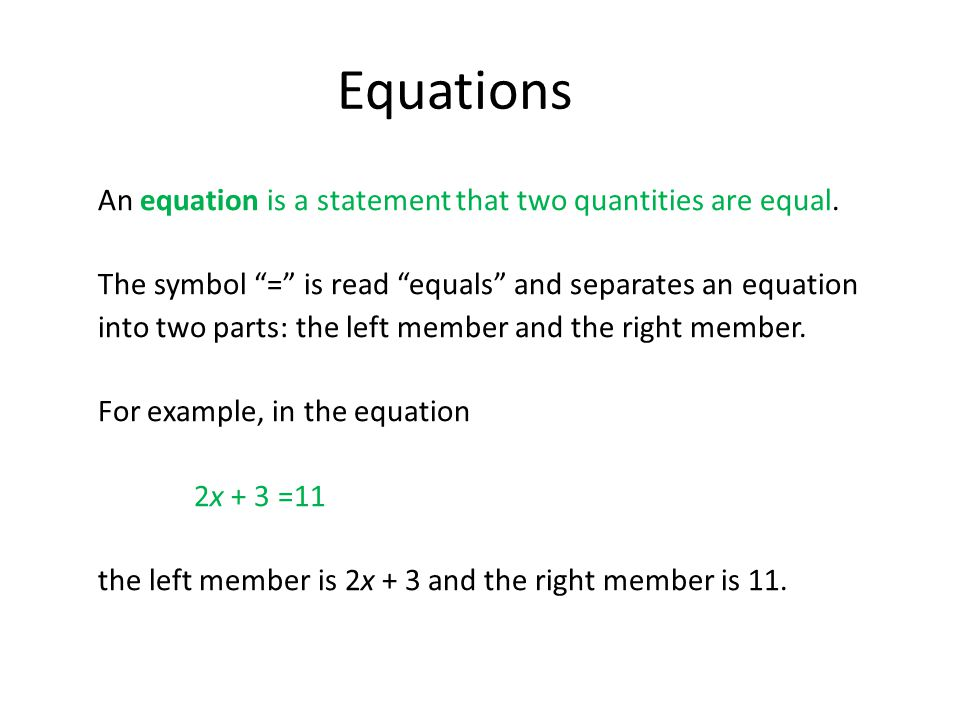 An equation is a statement that two quantities are equal.