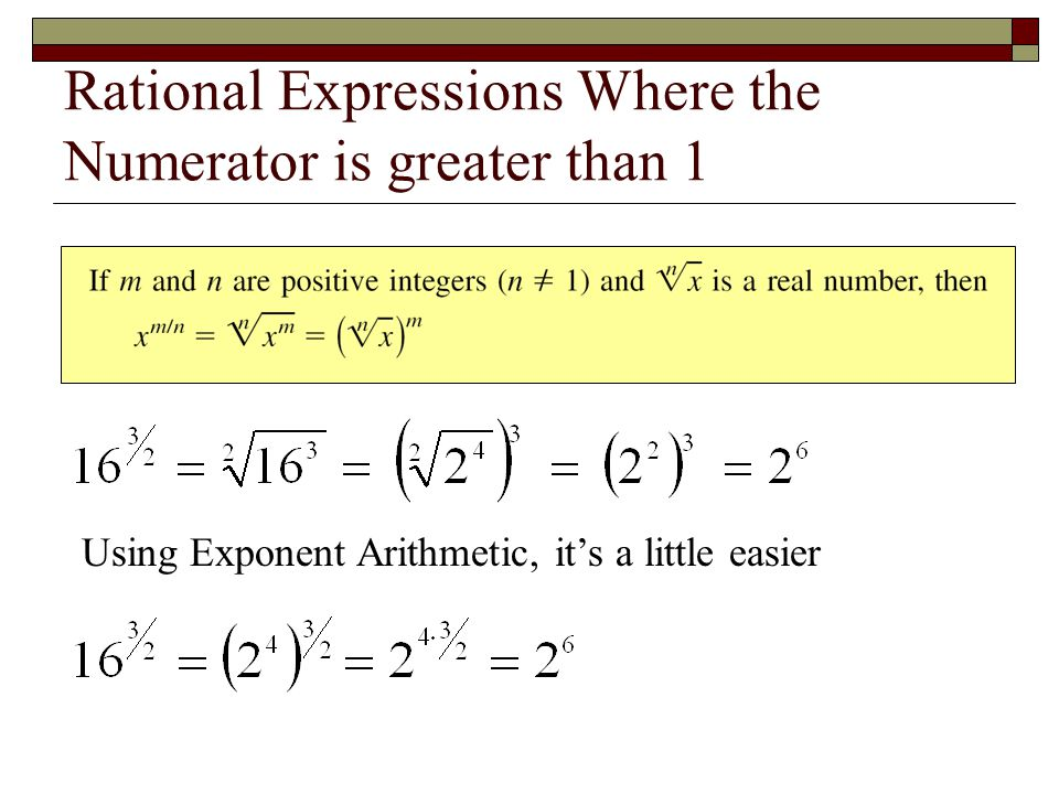 Rational Expressions Where the Numerator is greater than 1 Using Exponent Arithmetic, it's a little easier