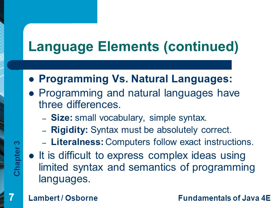 Chapter 3 Lambert / OsborneFundamentals of Java 4E 777 Language Elements (continued) Programming Vs.