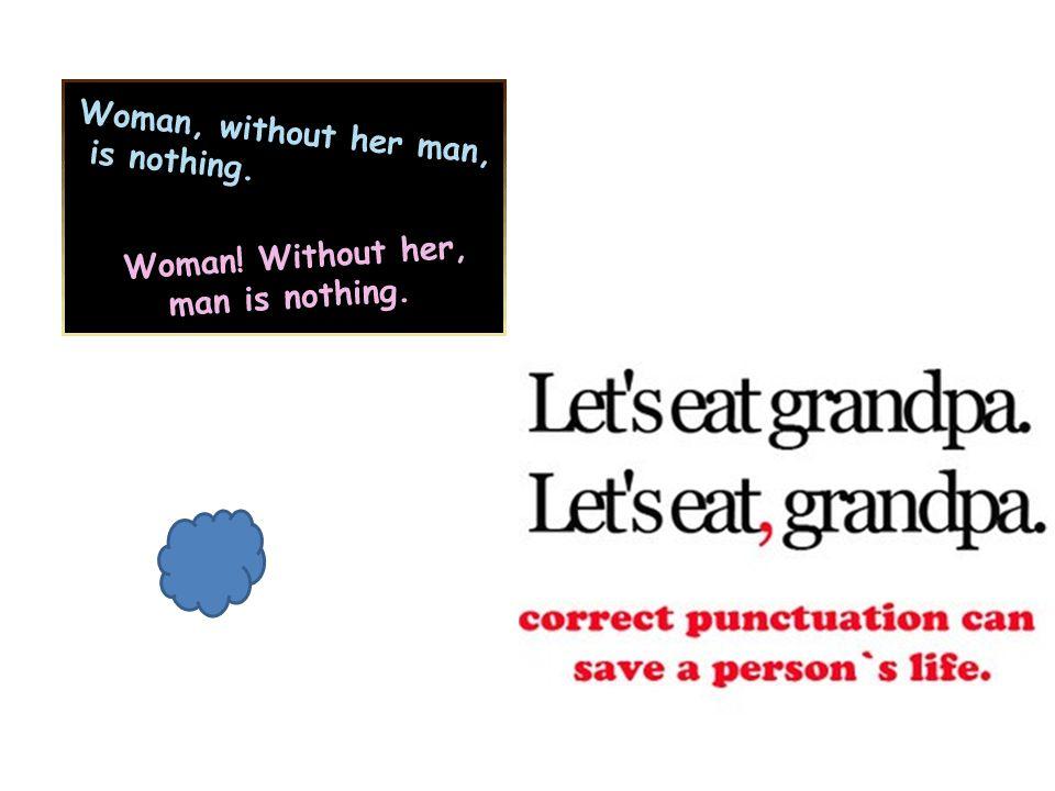 Lesson One: Our friends the comma (,), period (.), dash (-), colon (:), semicolon (;), and parenthesis (())… 17