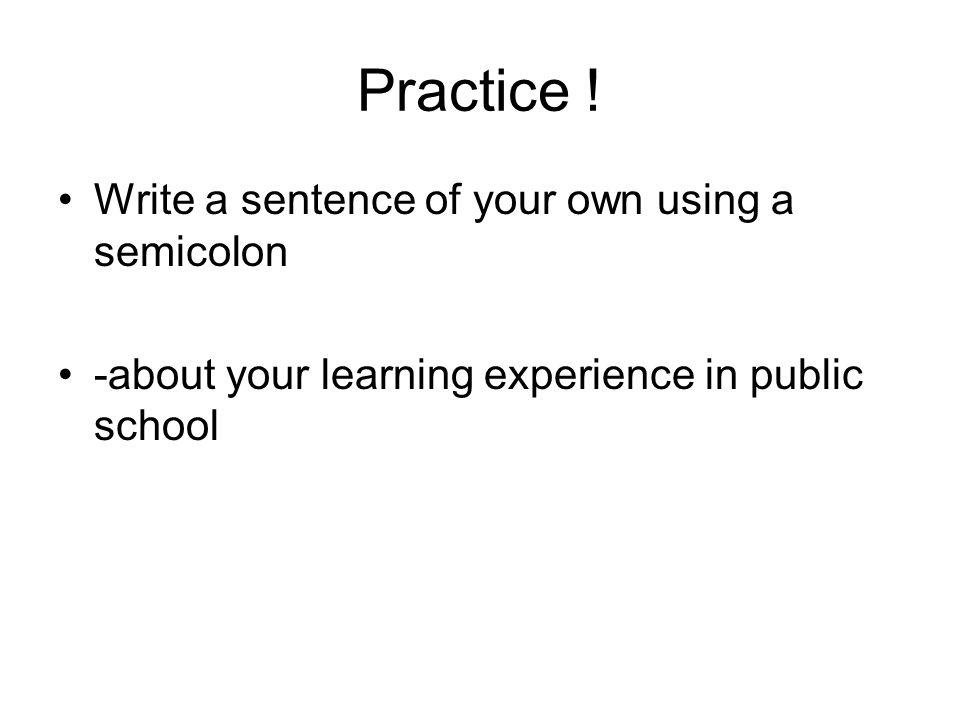 Practice .