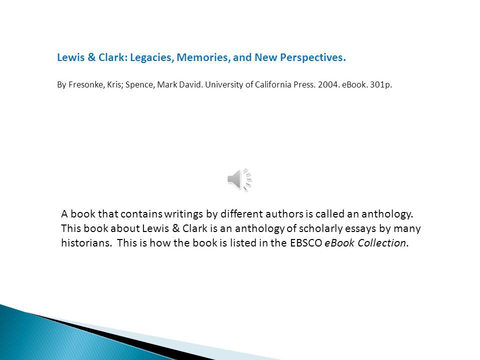 Lewis & Clark: Legacies, Memories, and New Perspectives.