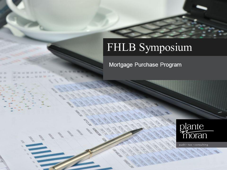 Mortgage Purchase Program FHLB Symposium