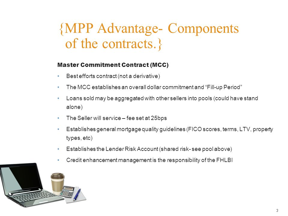"""Master Commitment Contract (MCC) Best efforts contract (not a derivative) The MCC establishes an overall dollar commitment and """"Fill-up Period"""" Loans"""