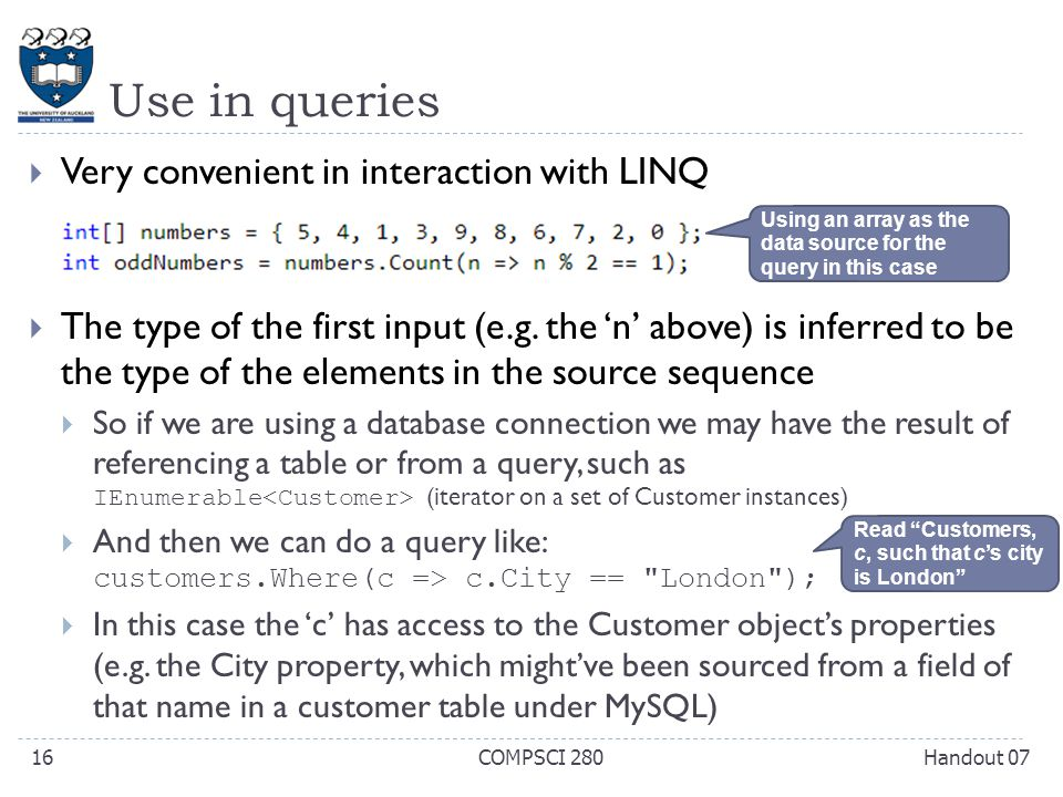Use in queries  Very convenient in interaction with LINQ  The type of the first input (e.g.