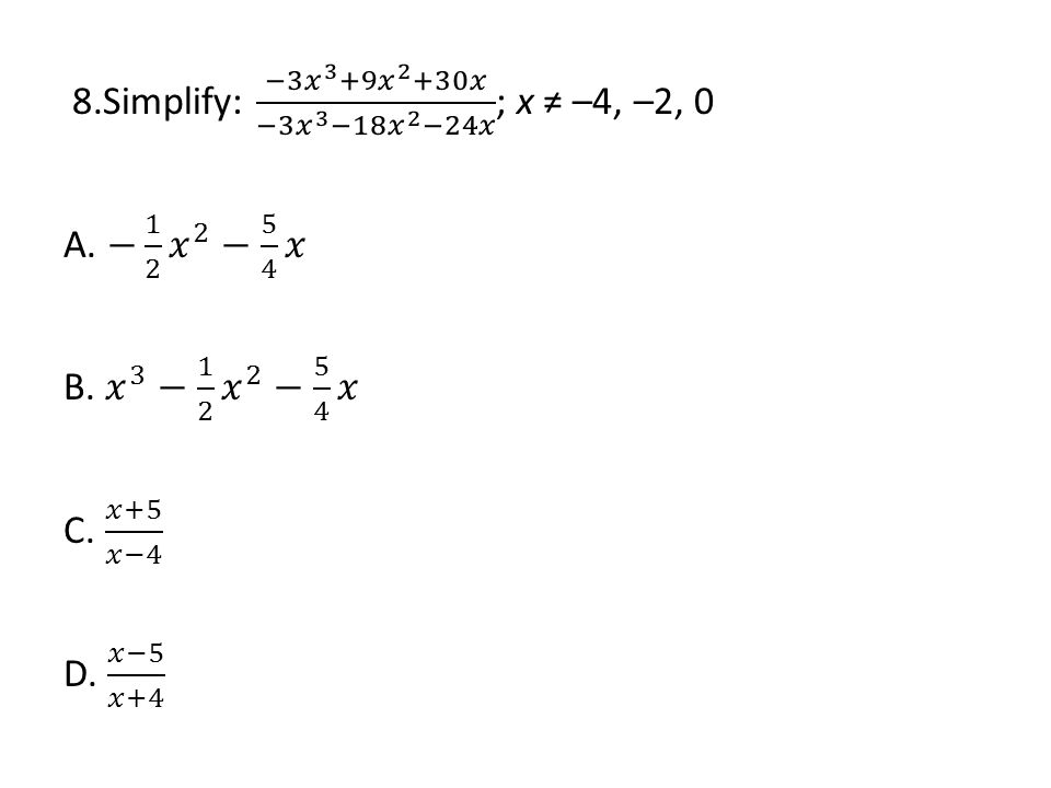9.When the expression x 2 – 3x – 18 is factored completely, which is one of its factors.