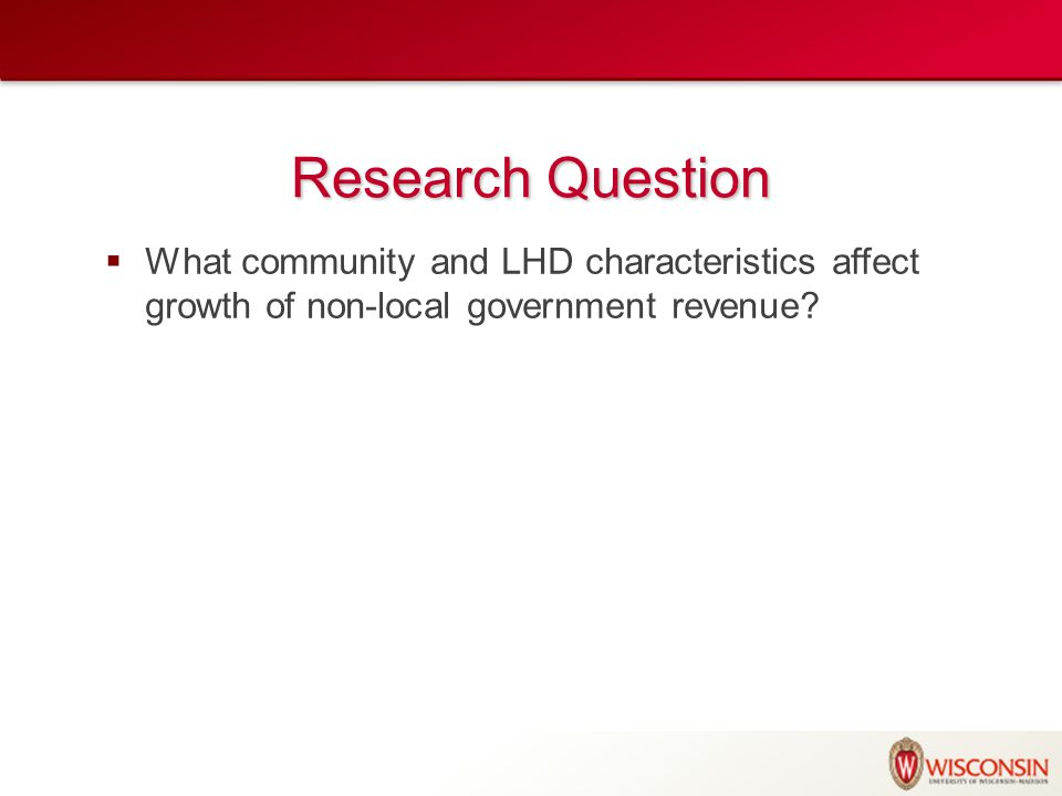 Research Question  What community and LHD characteristics affect growth of non-local government revenue?