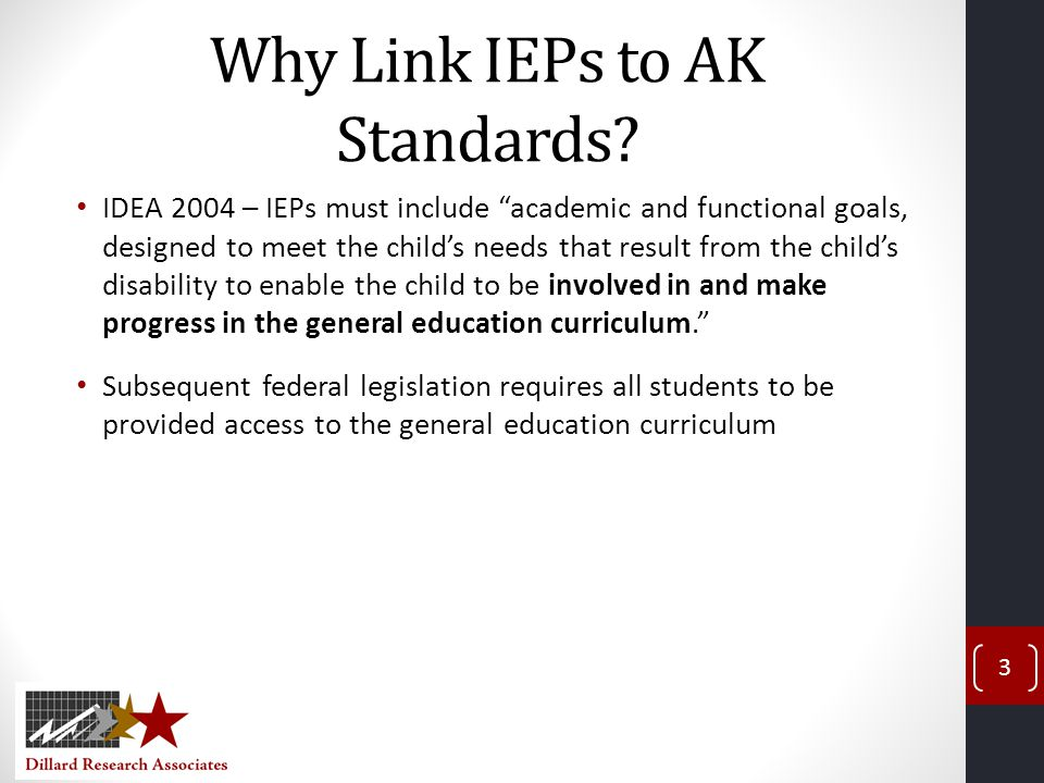 Why Link IEPs to AK Standards.cont'd.