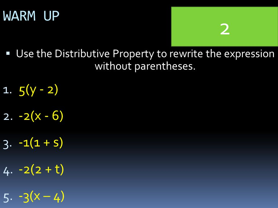 WARM UP  Use the Distributive Property to rewrite the expression without parentheses.