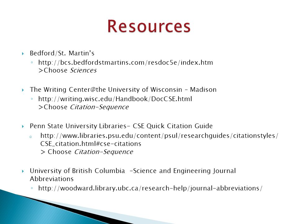  Bedford/St. Martin's ◦ http://bcs.bedfordstmartins.com/resdoc5e/index.htm >Choose Sciences  The Writing Center@the University of Wisconsin – Madiso