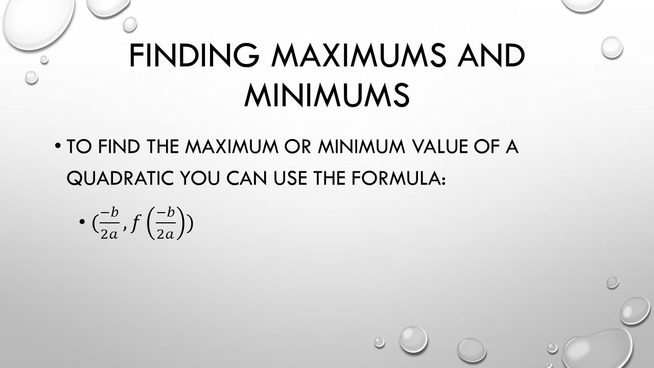 FINDING MAXIMUMS AND MINIMUMS