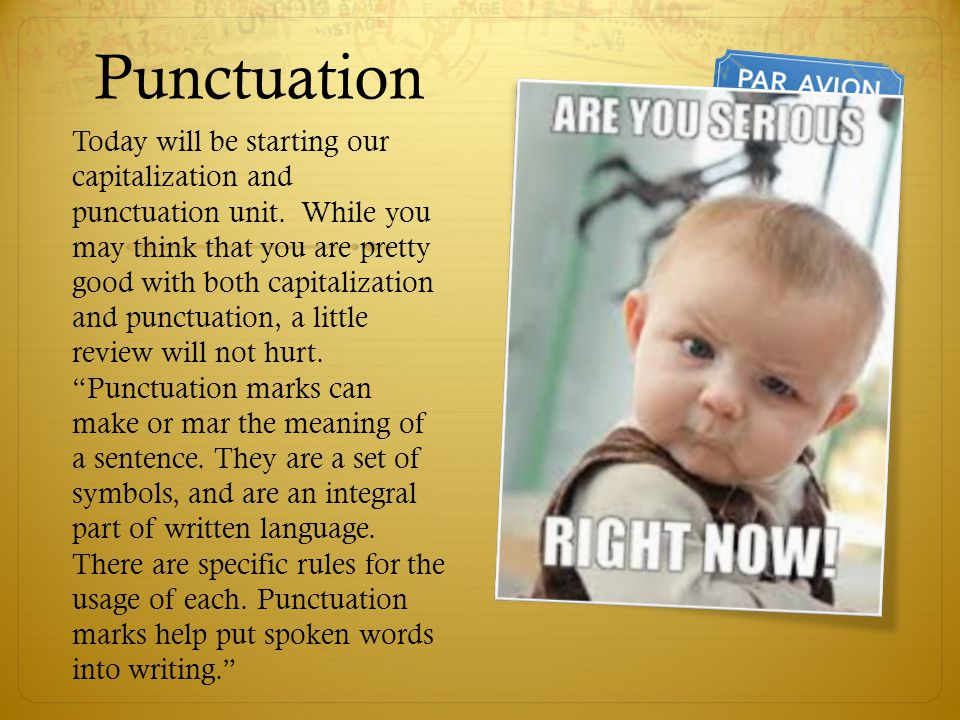 Today will be starting our capitalization and punctuation unit. While you may think that you are pretty good with both capitalization and punctuation,