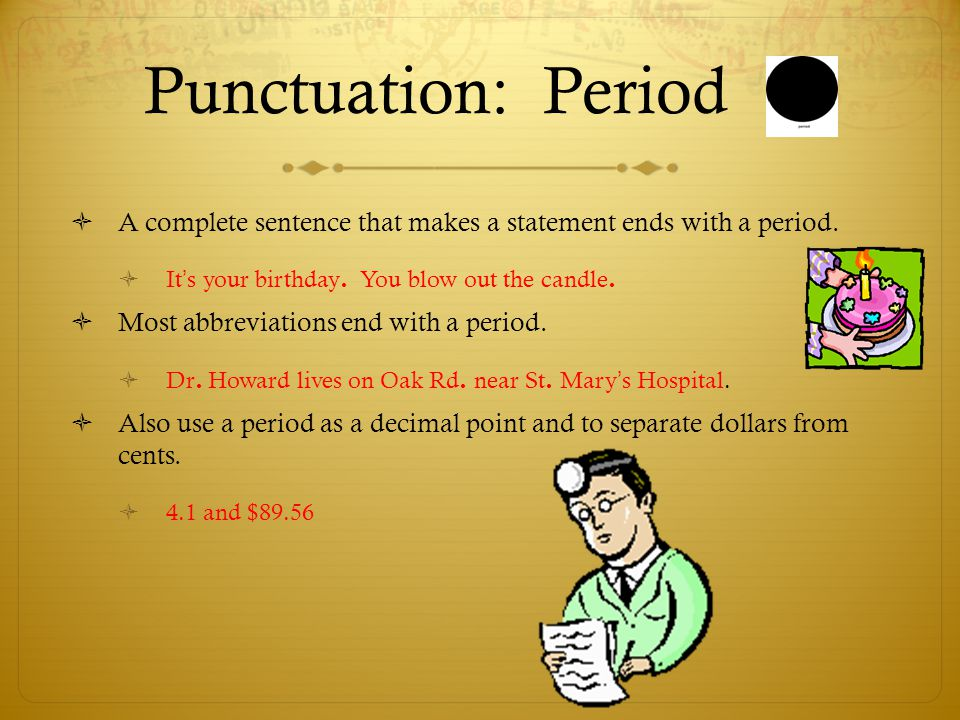 Punctuation: Exclamation Mark  A statement expressing strong feeling or excitement ends with an exclamation mark.