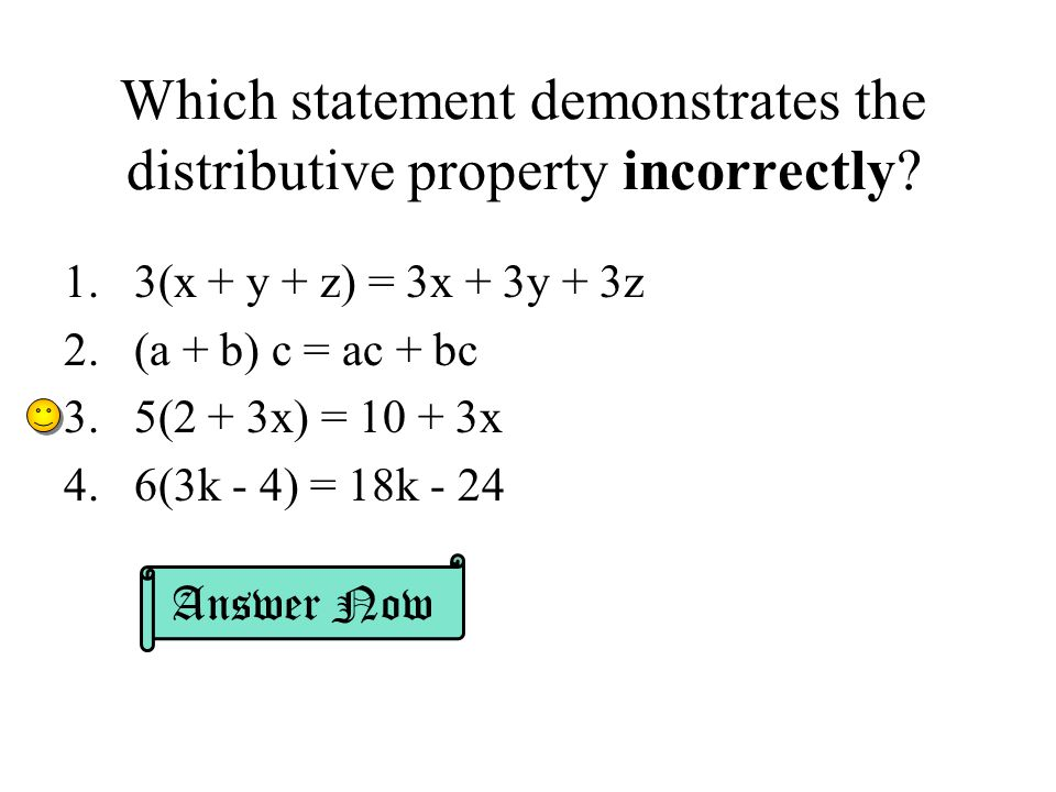 Which statement demonstrates the distributive property incorrectly.