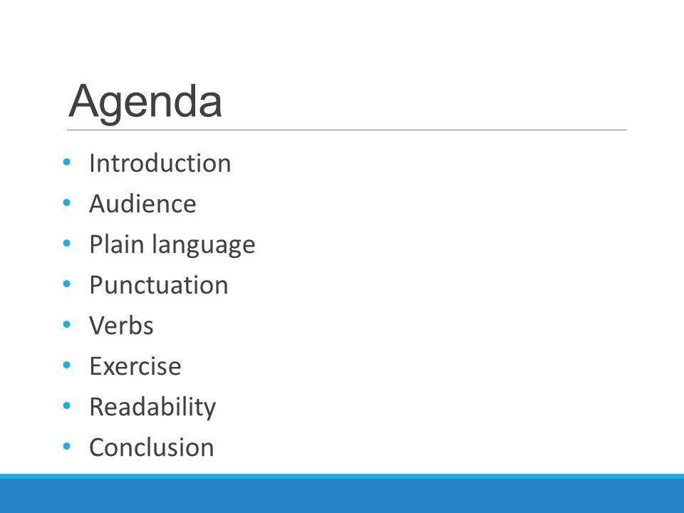 Agenda Introduction Audience Plain language Punctuation Verbs Exercise Readability Conclusion