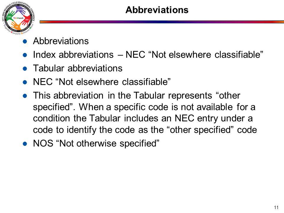"""Abbreviations Index abbreviations – NEC """"Not elsewhere classifiable"""" Tabular abbreviations NEC """"Not elsewhere classifiable"""" This abbreviation in the T"""