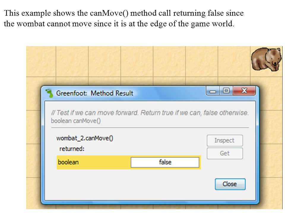 This example shows the canMove() method call returning false since the wombat cannot move since it is at the edge of the game world.