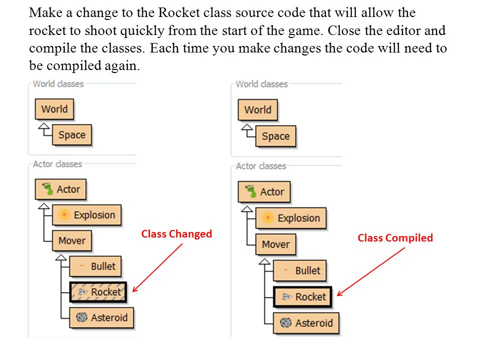 Make a change to the Rocket class source code that will allow the rocket to shoot quickly from the start of the game. Close the editor and compile the