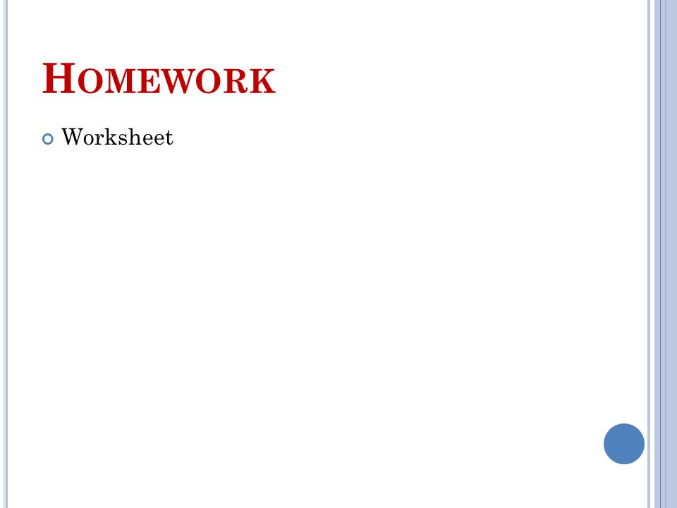 H OMEWORK Worksheet