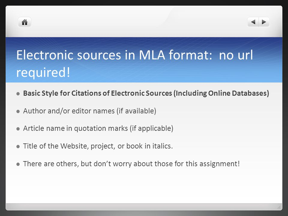 Electronic sources in MLA format: no url required.