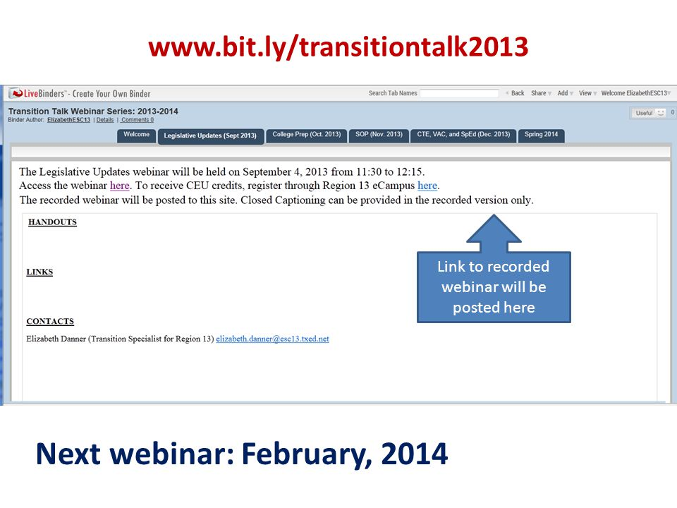 www.bit.ly/transitiontalk2013 Link to recorded webinar will be posted here Next webinar: February, 2014