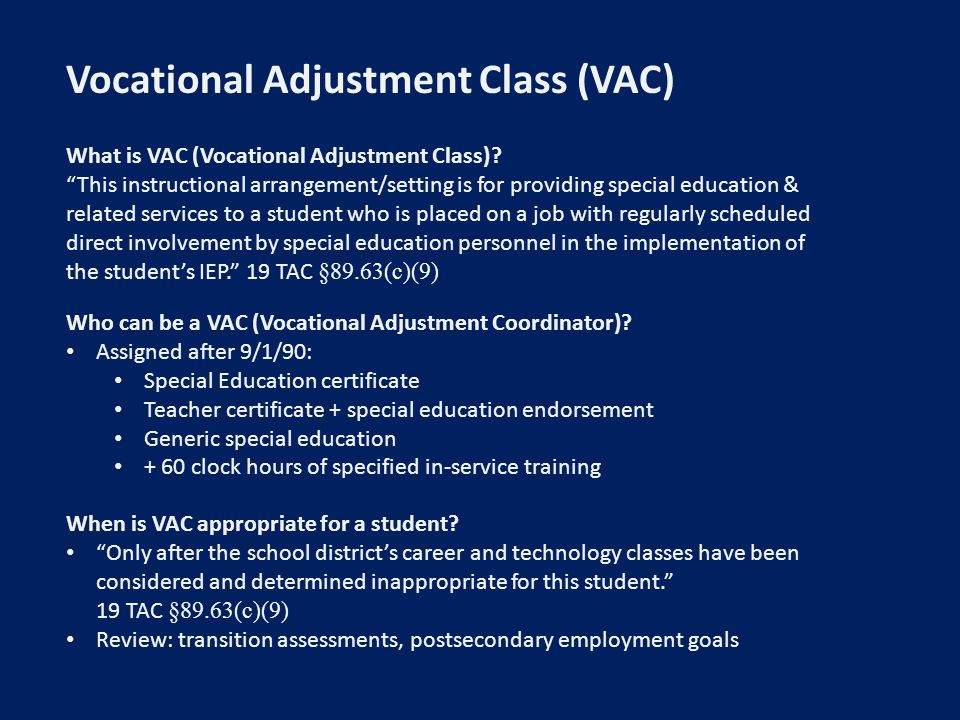 Vocational Adjustment Class (VAC) What is VAC (Vocational Adjustment Class).