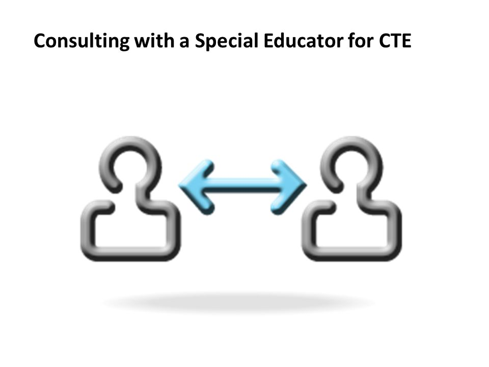Consulting with a Special Educator for CTE