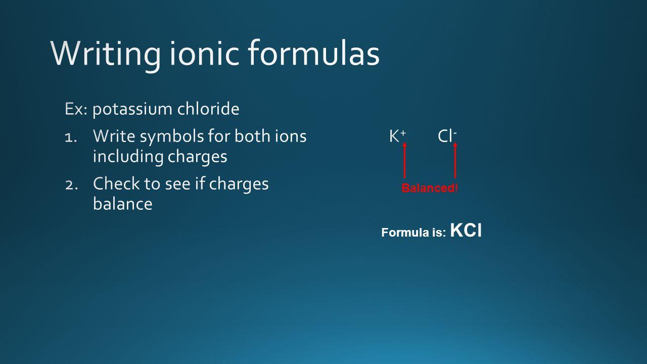 Balanced! Formula is: KCl