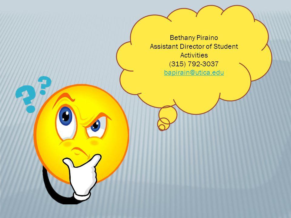 Bethany Piraino Assistant Director of Student Activities (315) 792-3037 bapirain@utica.edu