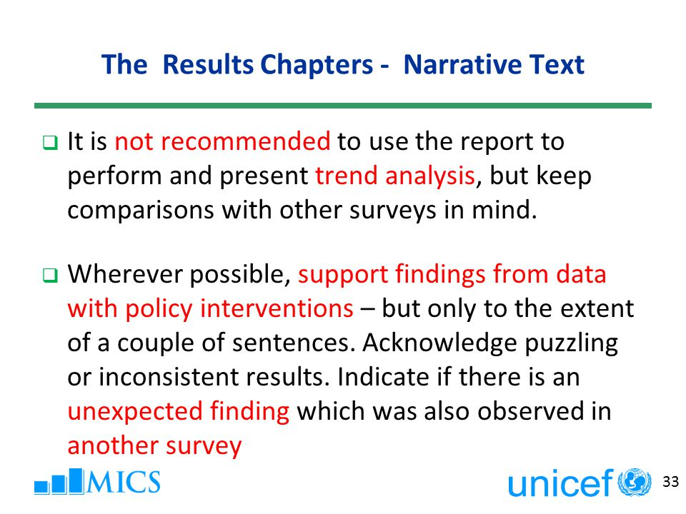 33 The Results Chapters - Narrative Text  It is not recommended to use the report to perform and present trend analysis, but keep comparisons with other surveys in mind.