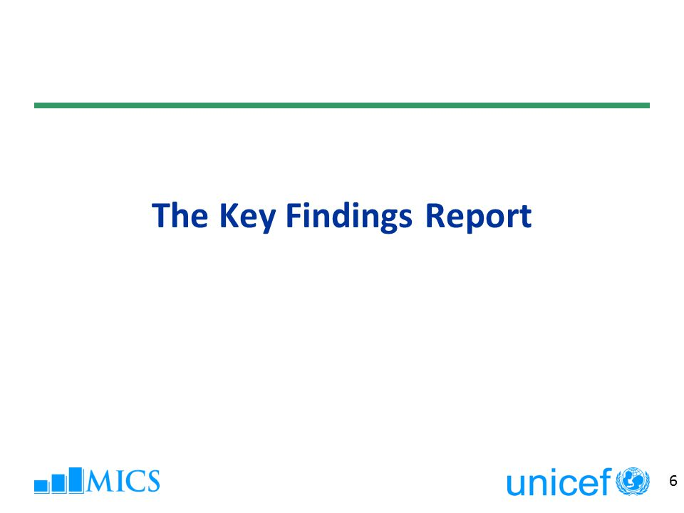 27 The Results Chapters - Tables  Tables are within the results chapters and not at the end of the report  Do not import all tables into the final report until they have been checked and verified through the global MICS program.