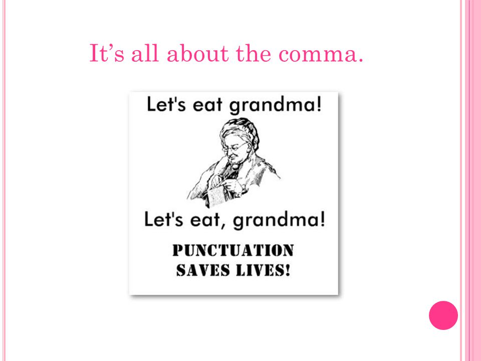 It's all about the comma.