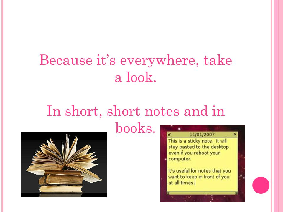 Because it's everywhere, take a look. In short, short notes and in books.