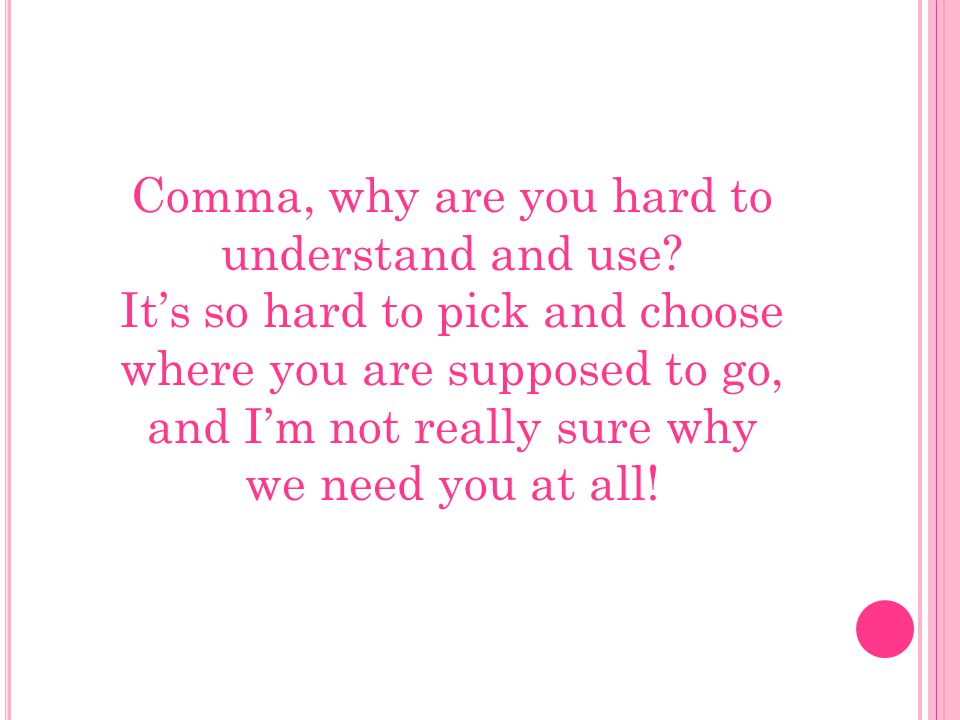 Comma, why are you hard to understand and use.