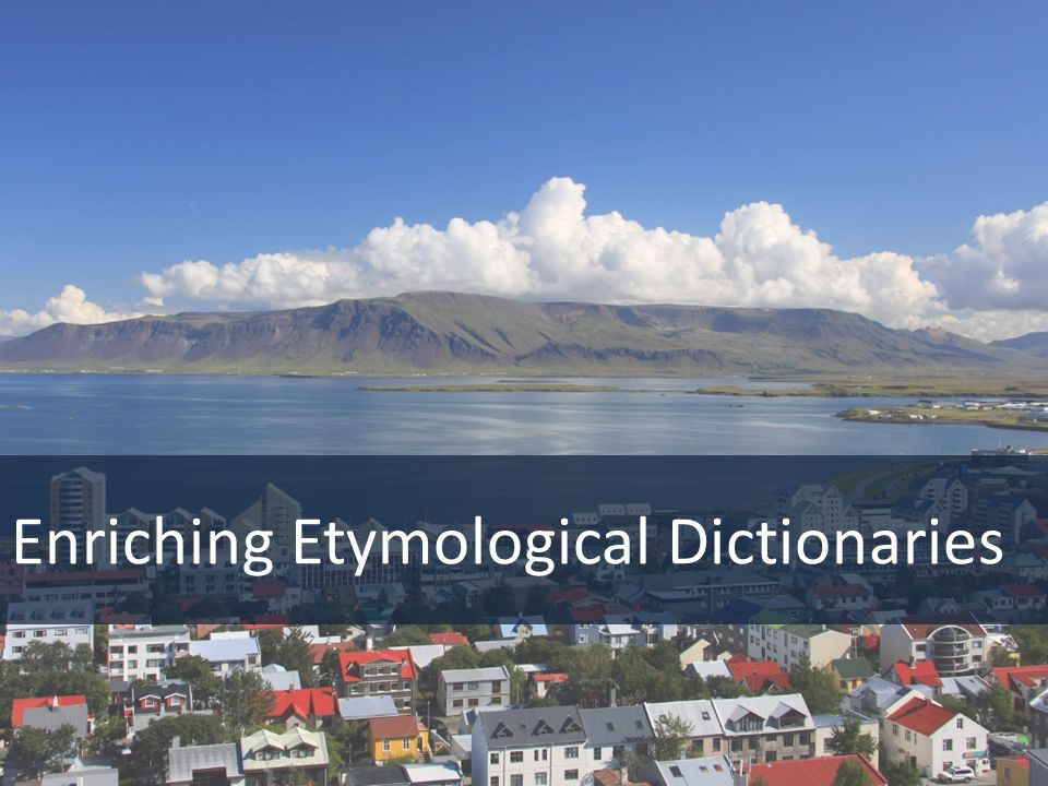 Enriching Etymological Dictionaries