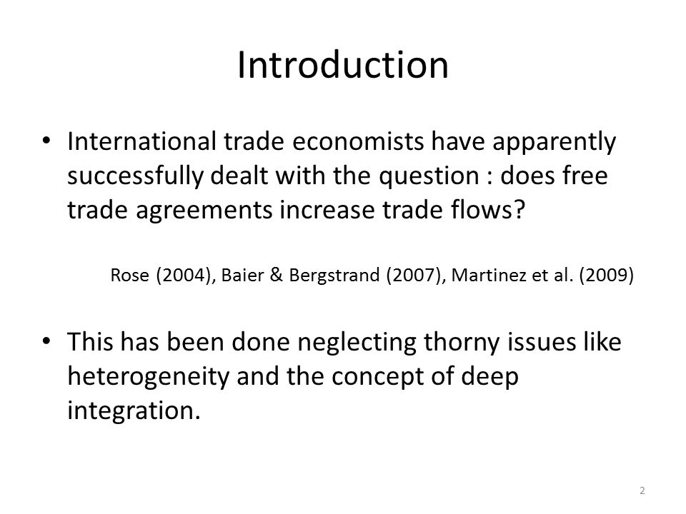 Introduction : Questions So we now try to answer new questions : Are all free trade agreements equal.