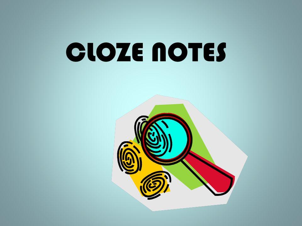 CLOZE NOTES