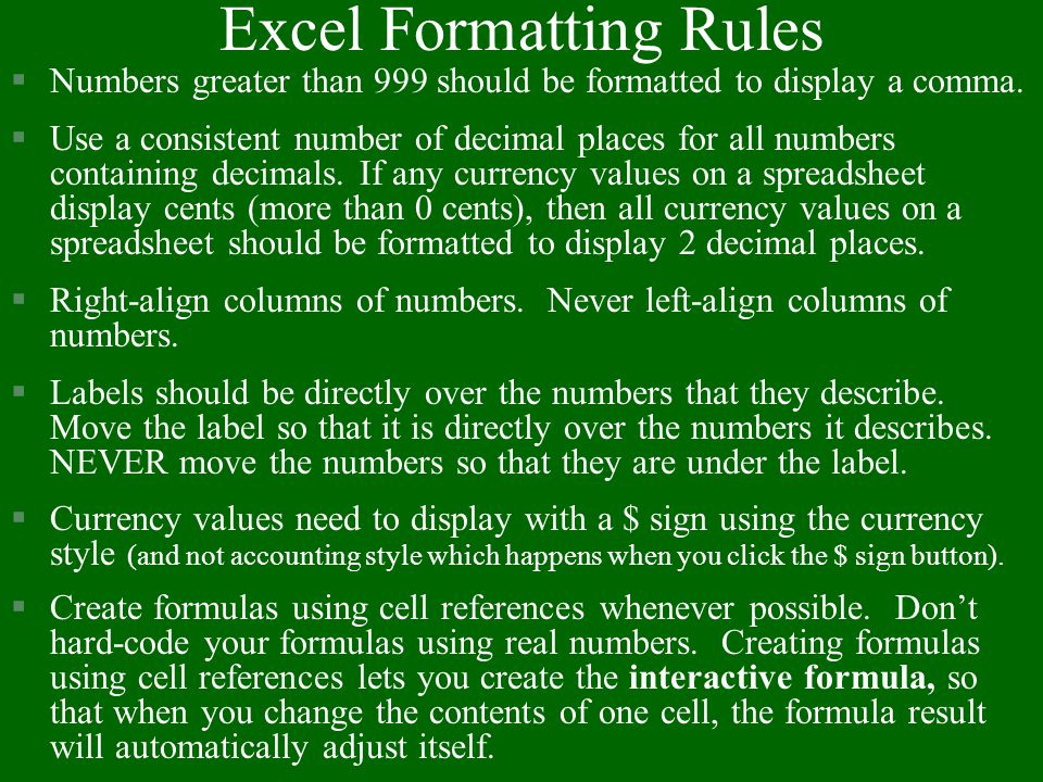 Excel Lists §A common use of a spreadsheet is to manage lists of data.