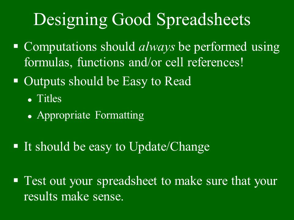 Most students know HOW to format a spreadsheet. The problem is that most students don't know WHEN to format, or they fail TO RECOGNIZE when a formatti