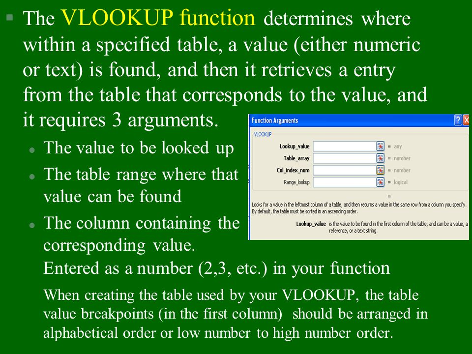 Excel Functions §The IF function is used in spreadsheet decision making, and it requires 3 arguments. l The condition being tested for (the cell and t