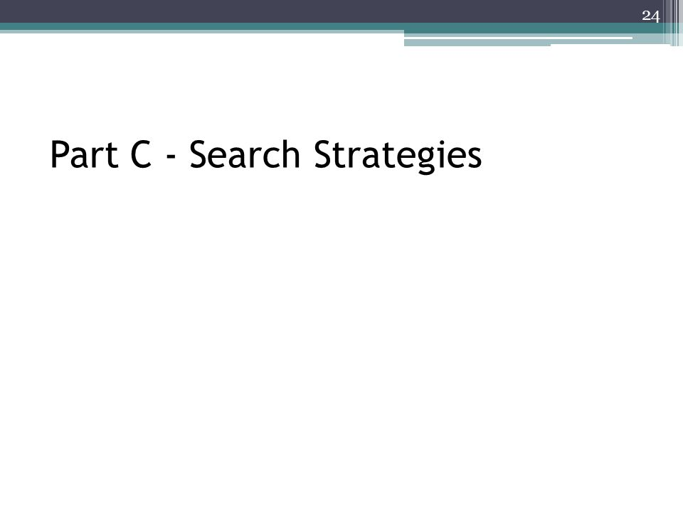 Part C - Search Strategies 24