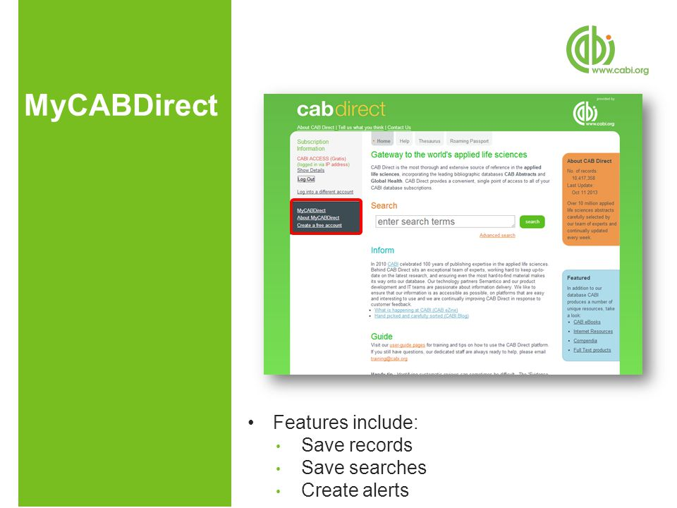 MyCABDirect Features include: Save records Save searches Create alerts