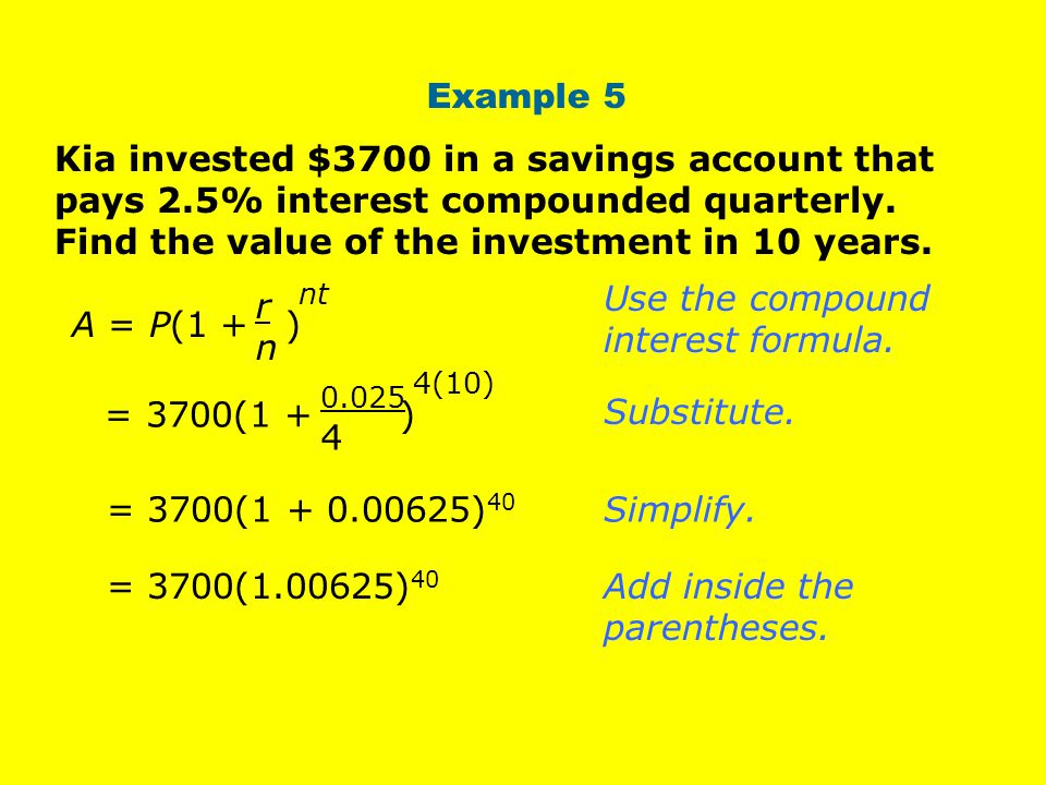 Kia invested $3700 in a savings account that pays 2.5% interest compounded quarterly.