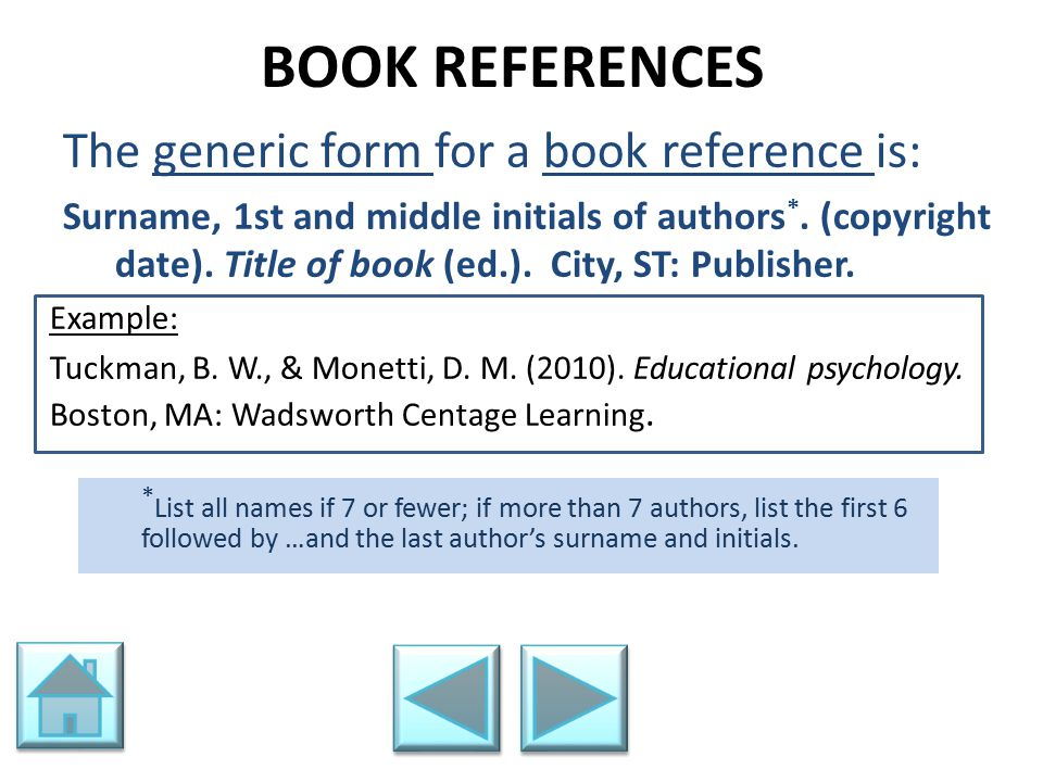 BOOK REFERENCES The generic form for a book reference is: Surname, 1st and middle initials of authors *. (copyright date). Title of book (ed.). City,