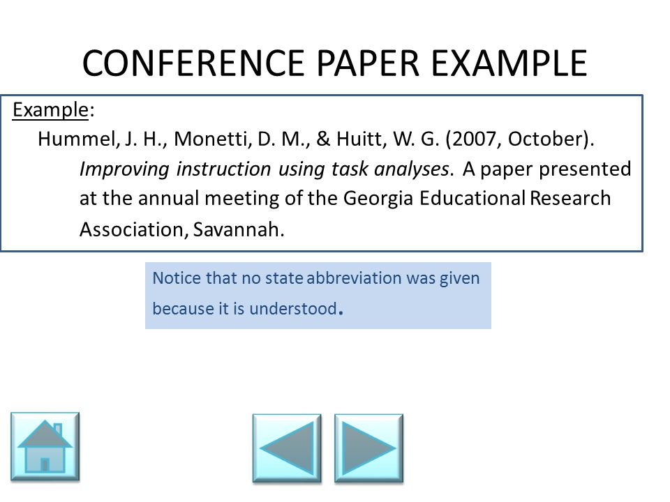 CONFERENCE PAPER EXAMPLE Example: Hummel, J. H., Monetti, D. M., & Huitt, W. G. (2007, October). Improving instruction using task analyses. A paper pr