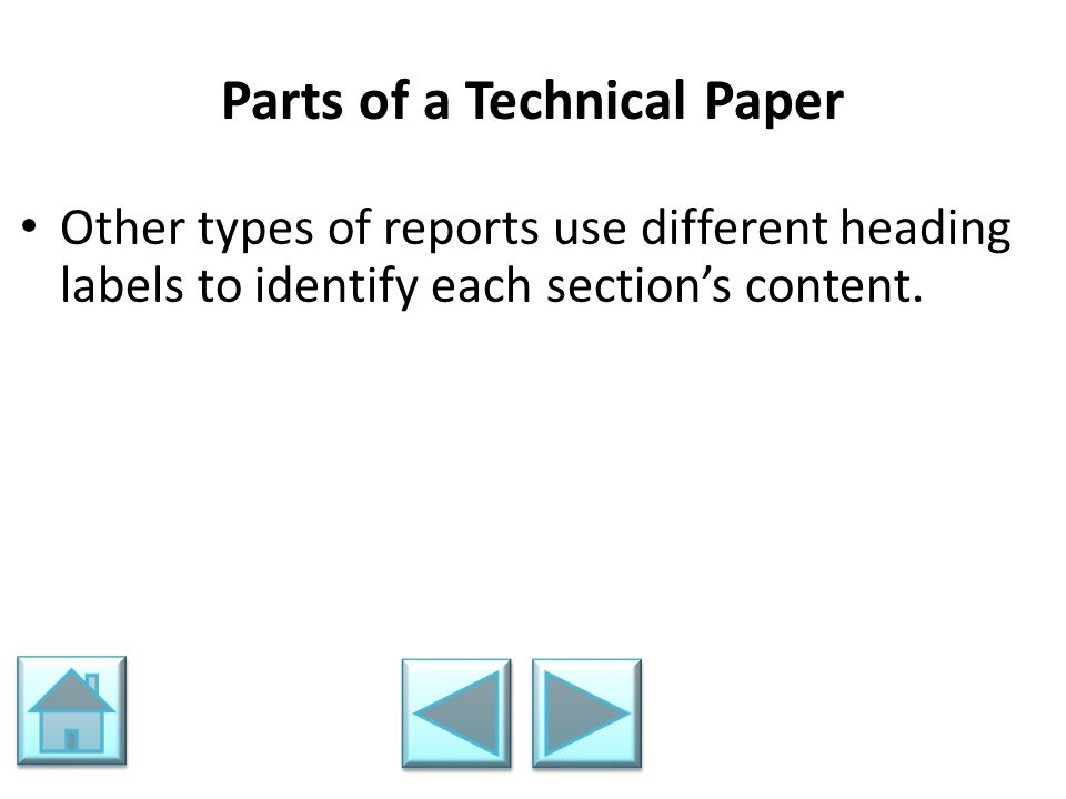 Parts of a Technical Paper Other types of reports use different heading labels to identify each section's content.
